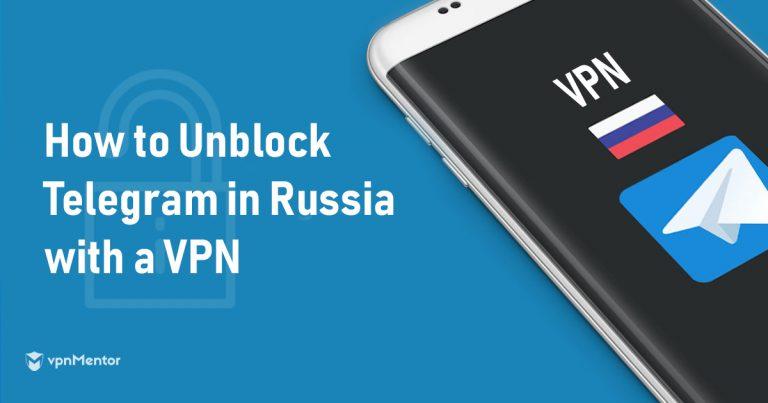 Unblock Telegram in Russia