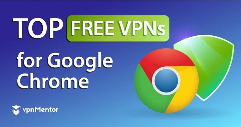 Top VPNs for Google Chrome